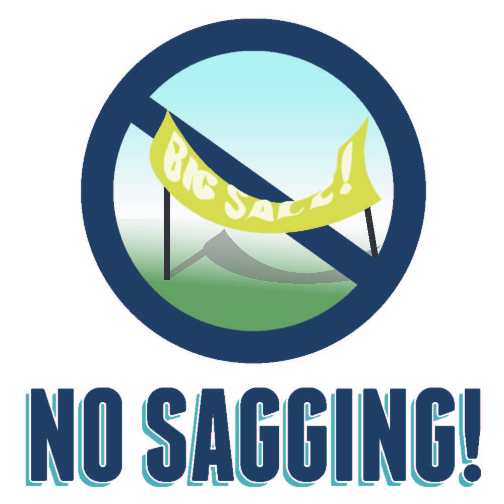 No sagging banners, signs